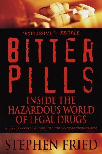 Bitter Pills Inside the Hazardous World of Legal Drugs Reprint 9780553378528 Front Cover