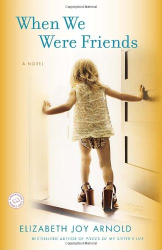 When We Were Friends A Novel  2011 9780553592528 Front Cover