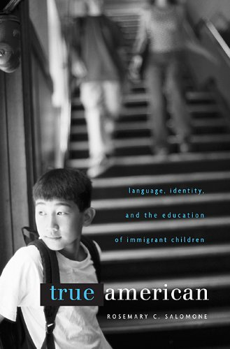 True American Language, Identity, and the Education of Immigrant Children  2010 edition cover