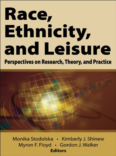 Race, Ethnicity, and Leisure Perspectives on Research, Theory, and Practice  2013 edition cover