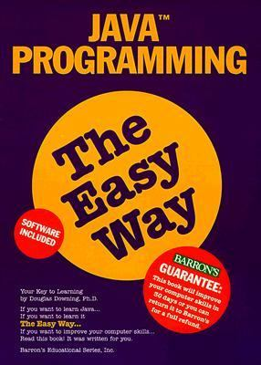 Computer Programming in Java the Easy Way N/A 9780764107528 Front Cover