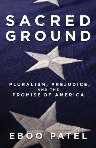 Sacred Ground Pluralism, Prejudice, and the Promise of America  2013 edition cover