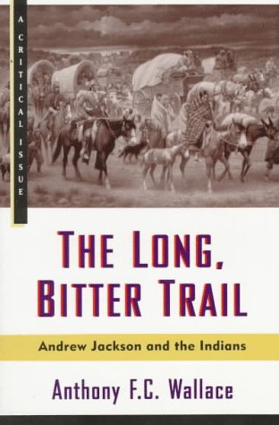 Long, Bitter Trail Andrew Jackson and the Indians N/A edition cover