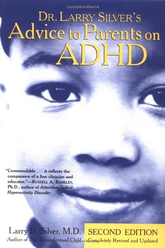 Dr. Larry Silver's Advice to Parents on ADHD  2nd 2000 9780812930528 Front Cover