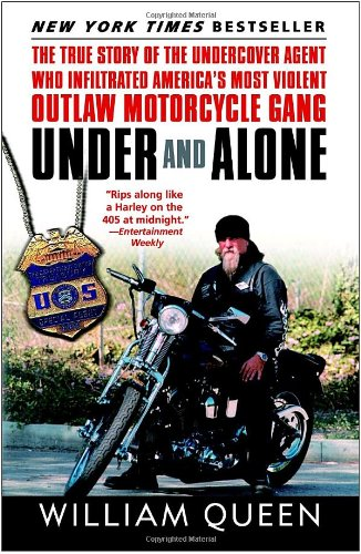 Under and Alone The True Story of the Undercover Agent Who Infiltrated America's Most Violent Outlaw Motorcycle Gang N/A edition cover