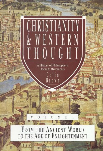 Christianity and Western Thought - A History of Philosophers, Ideas and Movements From the Ancient World to the Age of Enlightenment  1990 edition cover
