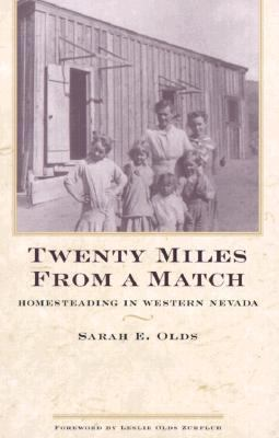 Twenty Miles from a Match Homesteading in Western Nevada  1978 (Reprint) edition cover
