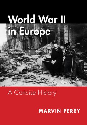 World War II in Europe A Concise History  2013 9781111836528 Front Cover