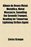 Album de Heavy Metal Metallica, Metal Massacre, Sounding the Seventh Trumpet, Heading for Tomorrow, Lightning Strikes Again N/A edition cover
