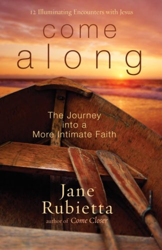 Come Along The Journey into a More Intimate Faith  2008 9781400073528 Front Cover