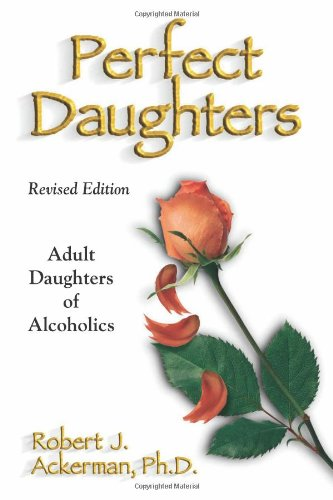 Perfect Daughters Adult Daughters of Alcoholics 2nd 2002 (Revised) edition cover