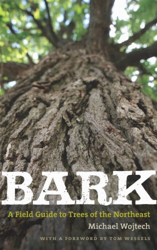 Bark A Field Guide to Trees of the Northeast  2011 edition cover