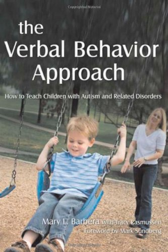 Verbal Behavior Approach How to Teach Children with Autism and Related Disorders  2007 edition cover