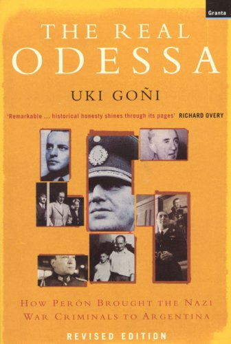 Real Odessa How Peron Brought the Nazi War Criminals to Argentina  2003 edition cover