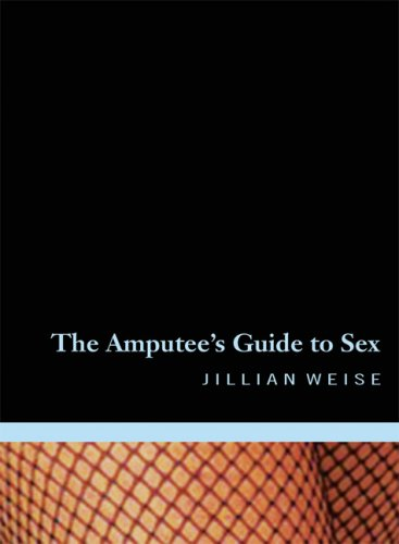 Amputee's Guide to Sex  N/A edition cover