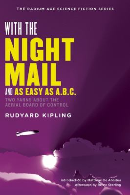 With the Night Mail and As Easy As A. B. C. Two Yarns about the Aerial Board of Control N/A edition cover