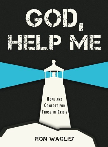 God, Help Me Help and Comfort for Those in Crisis  2014 9781937498528 Front Cover