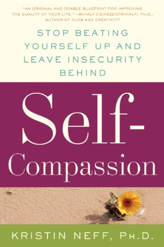 Cover art for Self-Compassion: The Proven Power of Being Kind to Yourself