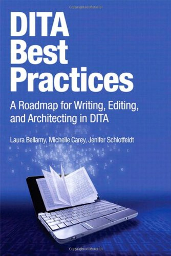 DITA Best Practices A Roadmap for Writing, Editing, and Architecting in DITA  2012 (Revised) edition cover