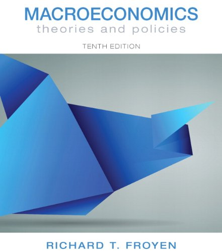 Macroeconomics Theories and Policies 10th 2013 (Revised) 9780132831529 Front Cover