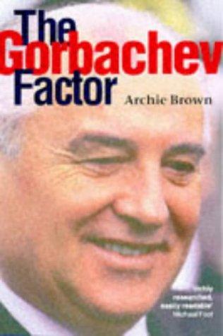 Gorbachev Factor   1997 (Reprint) 9780192880529 Front Cover