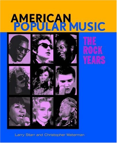 American Popular Music The Rock Years  2005 9780195300529 Front Cover