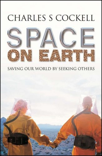 Space on Earth Saving Our World by Seeking Others  2007 (Revised) 9780230007529 Front Cover