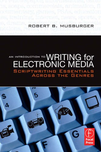 Introduction to Writing for Electronic Media Scriptwriting Essentials Across the Genres  2007 edition cover