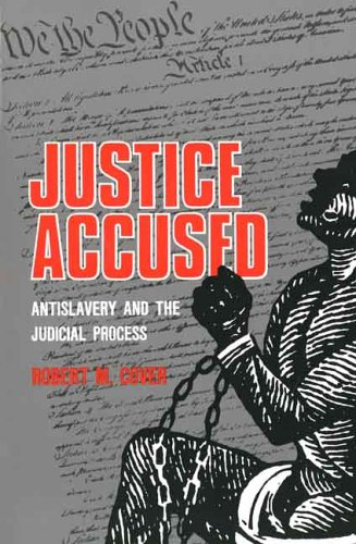 Justice Accused Antislavery and the Judicial Process Reprint edition cover