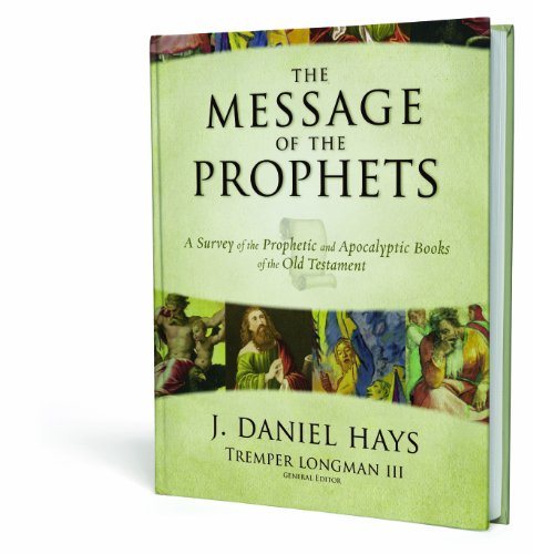 Message of the Prophets A Survey of the Prophetic and Apocalyptic Books of the Old Testament  2009 edition cover