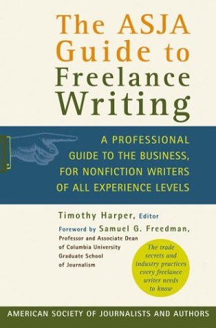 ASJA Guide to Freelance Writing A Professional Guide to the Business, for Nonfiction Writers of All Experience Levels  2003 (Revised) edition cover