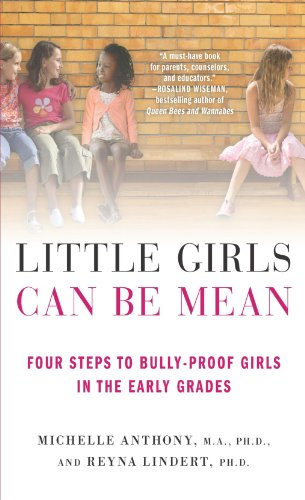 Little Girls Can Be Mean Four Steps to Bully-Proof Girls in the Early Grades  2010 edition cover