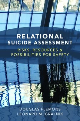 Relational Suicide Assessment Risks, Resources, and Possibilities for Safety  2013 edition cover