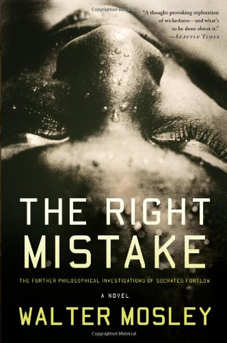 Right Mistake The Further Philosophical Investigations of Socrates Fortlow N/A edition cover