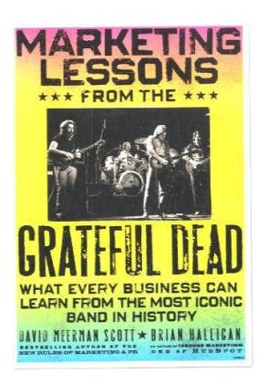 Marketing Lessons from the Grateful Dead What Every Business Can Learn from the Most Iconic Band in History  2010 edition cover