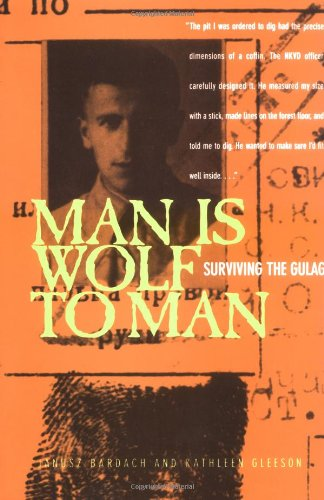 Man is Wolf to Man Surviving the Gulag N/A edition cover