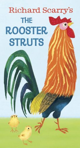 Richard Scarry's the Rooster Struts   2015 9780553508529 Front Cover