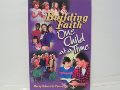 Building Faith One Child at a Time N/A edition cover