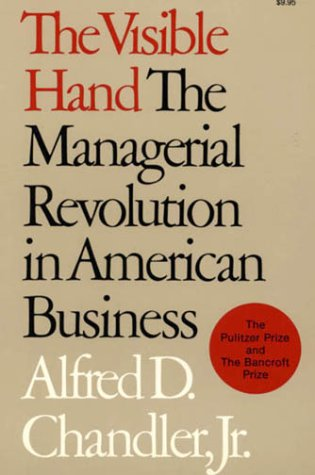 Visible Hand The Managerial Revolution in American Business  1977 edition cover