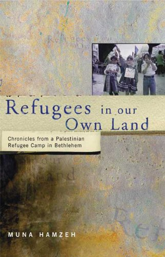 Refugees in Our Own Land Chronicles from a Palestinian Refugee Camp in Bethlehem  2001 9780745316529 Front Cover