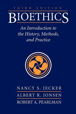 Bioethics 3E Introduction to History, Methods, and Practice 3rd 2012 (Revised) 9780763785529 Front Cover