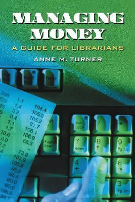 Managing Money A Guide for Librarians  2007 edition cover