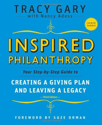 Inspired Philanthropy Your Step-by-Step Guide to Creating a Giving Plan and Leaving a Legacy 3rd 2008 (Revised) 9780787996529 Front Cover