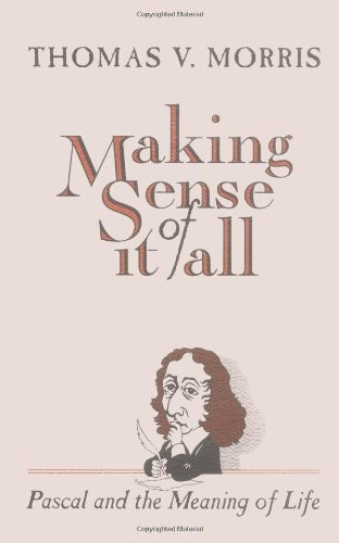 Making Sense of It All Pascal and the Meaning of Life  1992 edition cover