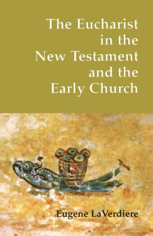Eucharist in the New Testament and the Early Church  N/A edition cover