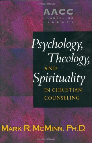 Psychology, Theology, and Spirituality in Christian Counseling   1996 edition cover