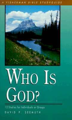Who Is God? 12 Studies for Individuals or Groups N/A 9780877888529 Front Cover