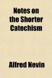 Notes on the Shorter Catechism N/A edition cover