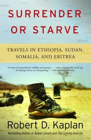 Surrender or Starve Travels in Ethiopia, Sudan, Somalia, and Eritrea  2003 9781400034529 Front Cover