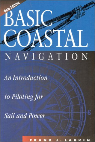 Basic Coastal Navigation An Introduction to Piloting for Sail and Power 2nd 1998 (Revised) edition cover